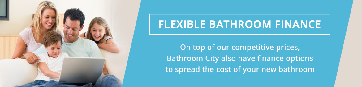 Flexible Bathroom Finance - On top of our competitive prices Bathroom City also have finance options to spread the cost of your new bathroom