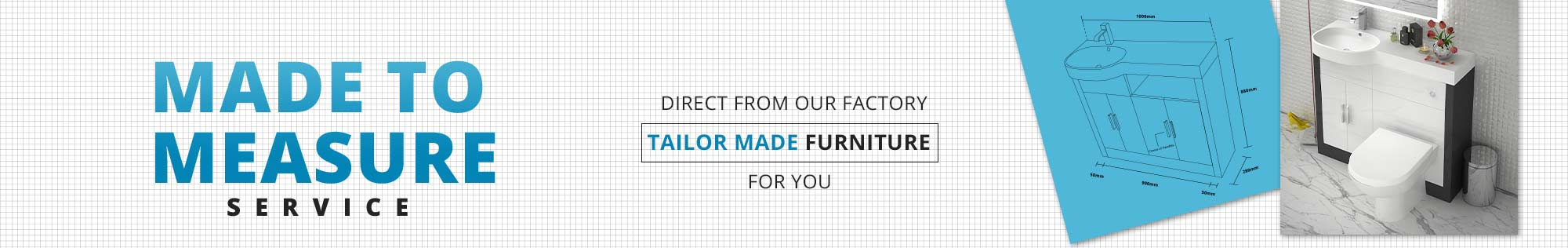 Made to measure service - Direct from our factory - Tailor made furniture for you