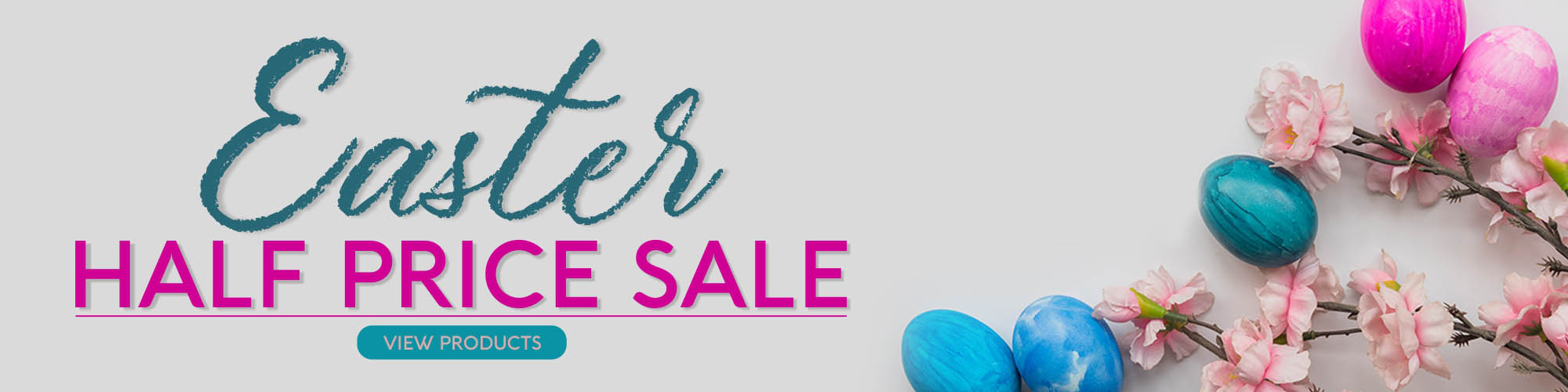 Easter Sale -Half Price Sale now on - Shop now
