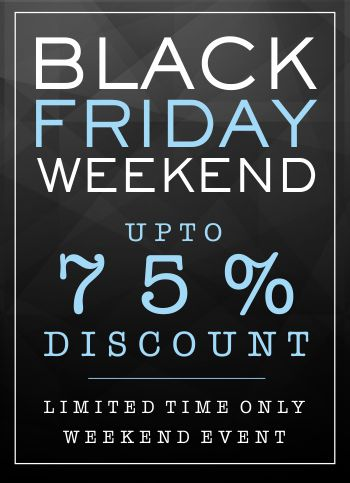 Black Friday Weekend - Up to 75% discount - Shop now