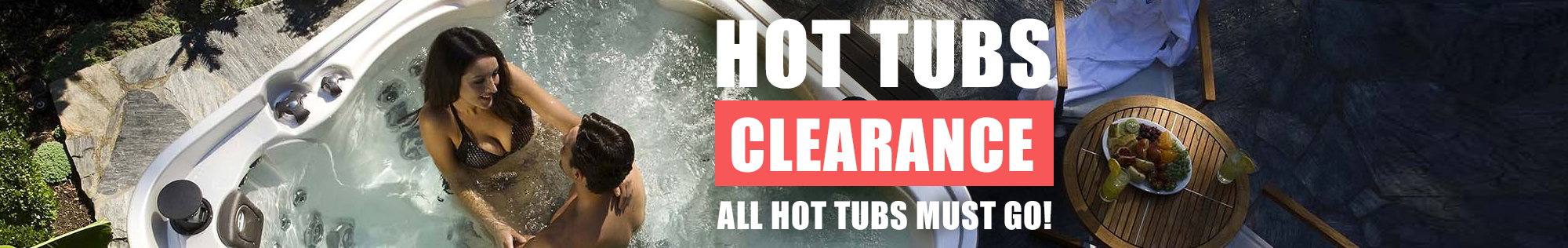 Hot Tubs Clearance - All hot tubs must go!