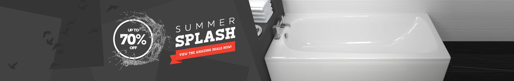 Up to 70% off Summer Splash - Click here to view deals