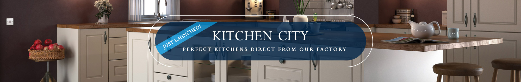 Kitchen City - Just Launched! Perfect kitchens direct from out factory