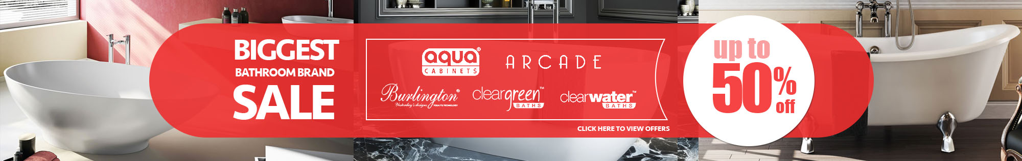 The Biggest Bathroom Brand Sale -  Save up to 50% on Aquacabinets, Arcade, Burlington, Cleargreen and Clearwater
