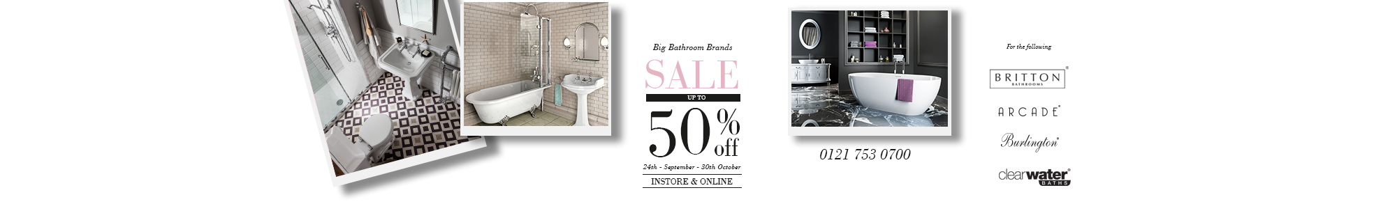 Big Bathroom Brands Sale - Up to 50% off - 24th September to 30th October online and instore