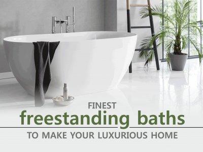 Finest Freestanding Baths