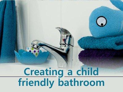 Creating A Child Friendly Bathroom